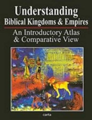 Understanding Biblical Kingdoms and Empires   -     By: Paul H. Wright