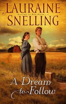 A Dream to Follow, Return to Red River Series #1 (rpkgd)   -     By: Lauraine Snelling