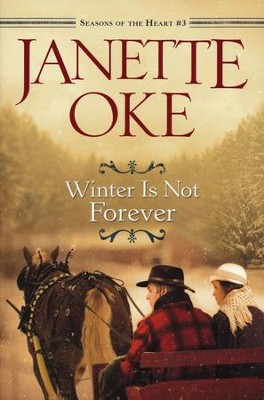 Winter Is Not Forever, Seasons of the Heart Series #3 (rpkgd)   -     By: Janette Oke