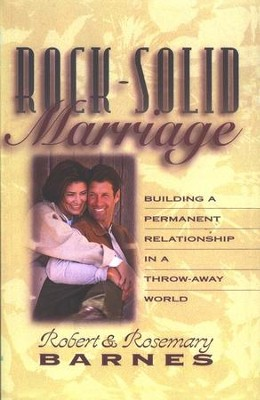 Rock Solid Marriage   -     By: Robert Barnes, Rosemary Barnes