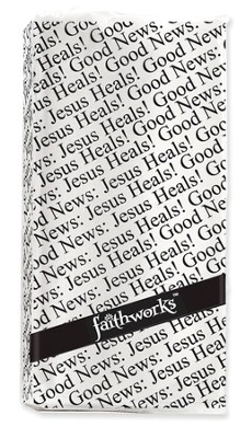 Good News, Jesus Heals Tissues  -