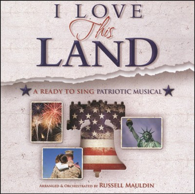 I Love This Land: A Ready to Sing Patriotic Musical (Listening CD)  -