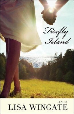 Firefly Island, Moses Lake #3  -     By: Lisa Wingate