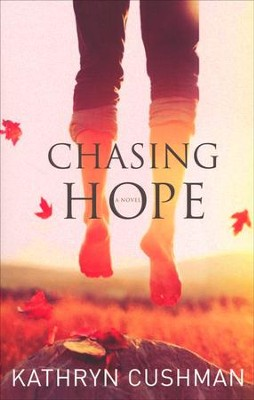 Chasing Hope  -     By: Kathryn Cushman
