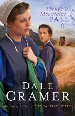 Though Mountains Fall, Daughters of Caleb Bender Series #3   -     By: Dale Cramer