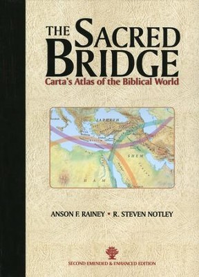 The Sacred Bridge: Carta's Atlas of the Biblical World  - Slightly Imperfect  -     By: Anson F. Rainey, R. Steven Notley