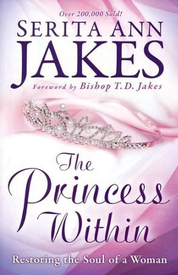 The Princess Within, Repackaged Edition  -     By: Serita Ann Jakes