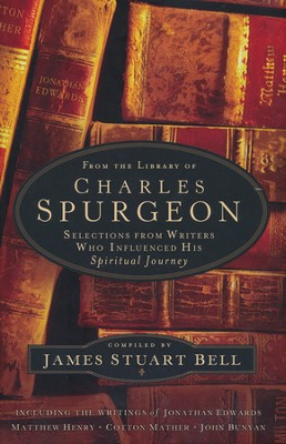 From the Library of Charles Spurgeon: Selections From Writers Who Influenced His Spiritual Journey - Slightly Imperfect  -