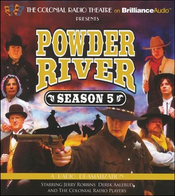 Powder River - Season Five - A Radio Dramatization on CD  -     By: Jerry Robbins, Derek Aalerud