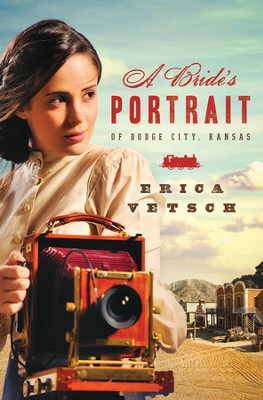 A Bride's Portrait of Dodge City, Kansas - eBook  -     By: Erica Vetsch