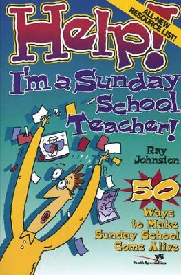 Help! I'm a Sunday School Teacher!   -     By: Ray Johnston