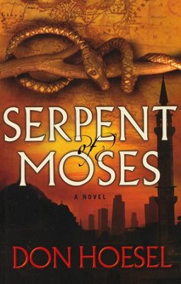Serpent of Moses  -     By: Don Hoesel