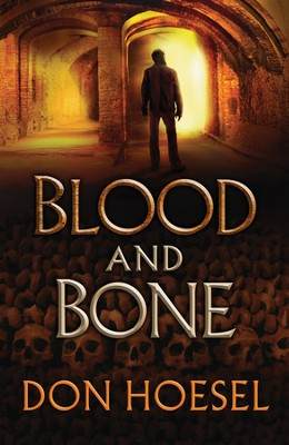 Blood and Bone  -     By: Don Hoesel
