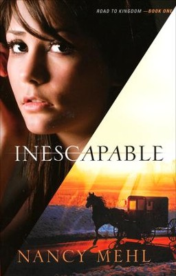 Inescapable, Road to Kingdom Series #1   -     By: Nancy Mehl