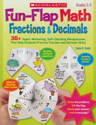 Fun-Flap Math: Fractions & Decimals: Manipulatives That Help Students Practice Fraction and Decimal Skills  -     By: Liane Onish