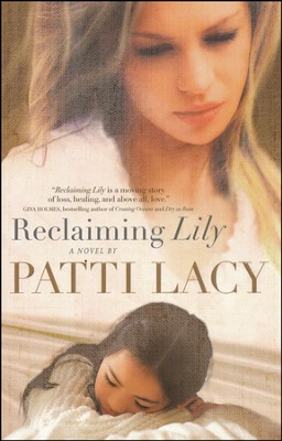 Reclaiming Lily  -     By: Patti Lacy