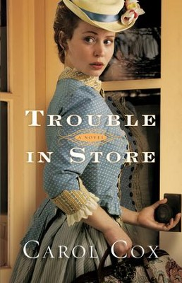 Trouble in Store  -     By: Carol Cox