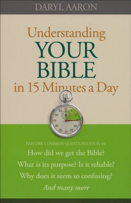 Understanding Your Bible in 15 Minutes a Day  -     By: Daryl Aaron