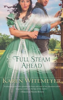 Full Steam Ahead  -     By: Karen Witemeyer
