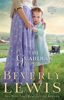 The Guardian, Home to Hickory Hollow Series #3   -     By: Beverly Lewis