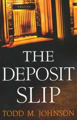 The Deposit Slip  -     By: Todd M. Johnson
