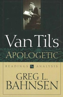 Van Til's Apologetic: Readings & Analysis   -     By: Greg Bahnsen