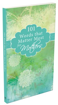 101 Words That Matter Most For Mothers  -