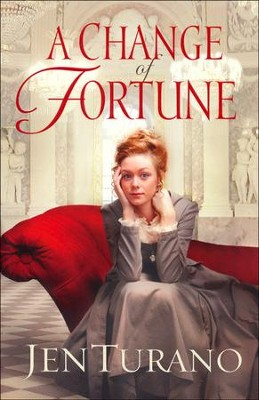 A Change of Fortune   -     By: Jen Turano
