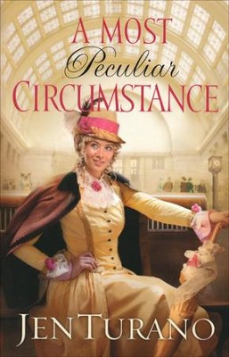 A Most Peculiar Circumstance   -     By: Jen Turano