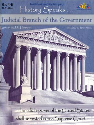 History Speaks...Judicial Branch Of The Government   -     By: Julia Hargrove