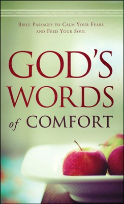 God's Words of Comfort: Bible Passages to Calm Your Fears and Feed Your Soul  -