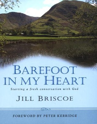 Barefoot in My Heart: Starting a Fresh Conversation with God  -     By: Jill Briscoe