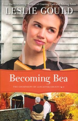 Becoming Bea, Courtships of Lancaster County Series #4   -     By: Leslie Gould