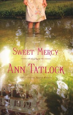 Sweet Mercy  -     By: Ann Tatlock