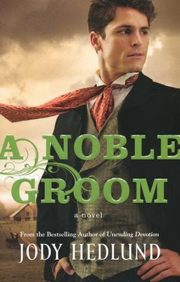 A Noble Groom  -     By: Jody Hedlund