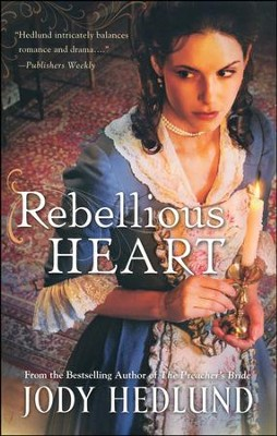 Rebellious Heart  -     By: Jody Hedlund