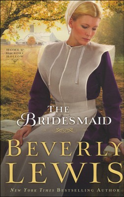 The Bridesmaid, Home to Hickory Hollow Series #2   -     By: Beverly Lewis