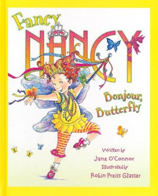 Fancy Nancy: Bonjour, Butterfly  -     By: Jane O'Connor, Robin Preiss Glasser