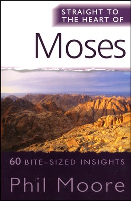 Moses (Straight to the Heart Series: 60 Bite-Sized Insights)   -     By: Phil Moore