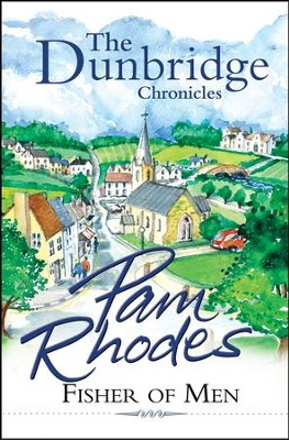 Fisher of Men, Dunbridge Chronicles Series #1   -     By: Pam Rhodes