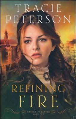 #2: Refining Fire  -     By: Tracie Peterson&lt;br /&gt;<br />