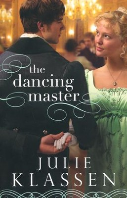 The Dancing Master  -     By: Julie Klassen