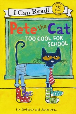 Pete the Cat: Cool for School  -     By: James Dean, Kimberly Dean     Illustrated By: James Dean