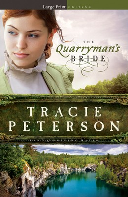 The Quarryman's Bride, Land of Shining Water Series #2, LGPT   -     By: Tracie Peterson