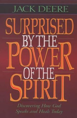 Surprised by the Power of the Spirit, Softcover   -     By: Jack Deere