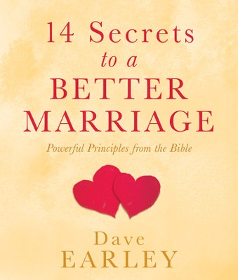 14 Secrets to a Better Marriage: Powerful Principles from the Bible - eBook  -     By: Dave Earley