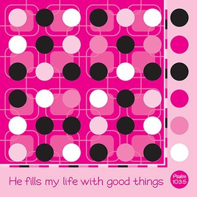 He Fills My Life With Good Things Napkins, Pack of 20  -