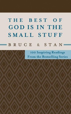 The Best of God Is in the Small Stuff: 100 Inspiring Readings from the Bestselling Series - eBook  -     By: Bruce Bickel, Stan Jantz