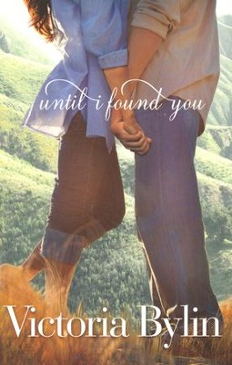 Until I Found You  -     By: Victoria Bylin
