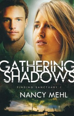 Gathering Shadows, Finding Sanctuary Series #1   -     By: Nancy Mehl
